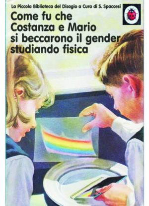 Libri Vintage per l'INfanzia - Come fu che Costanza e Mario si beccarono il gender studiando fisica
