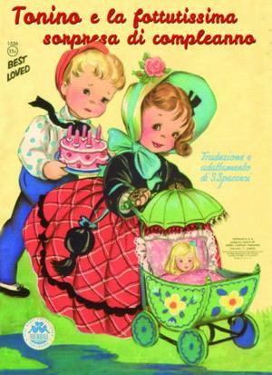 Libri Vintage per l'Infanzia - Tonino e la fottutissima sorpresa di compleanno