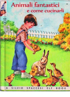 Libri Vintage per l'Infanzia | Animali fantastici e come cucinarli